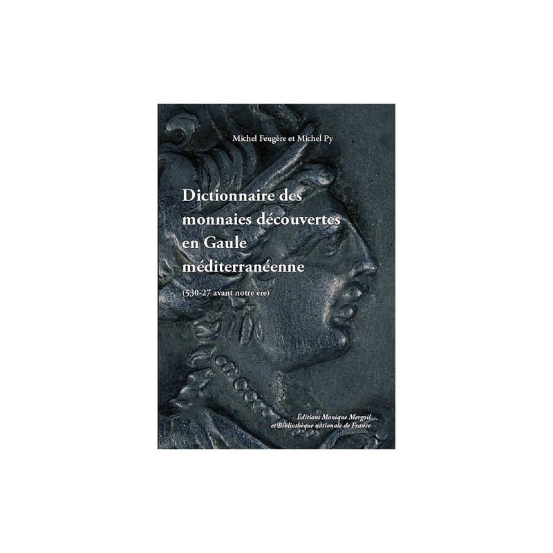 Dictionnaire des monnaies découvertes en Gaule méditerranéenne (530 - 27 av. notre ère)